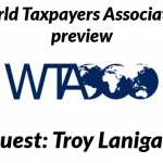 Tax Talk 48: World Taxpayers Conference w/ guest Troy Lanigan
