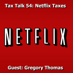 Tax Talk 54: Netflix Killed the CRTC Star