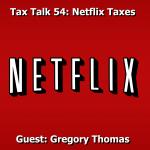 Tax Talk 54: Netflix Killed the CRTC Star