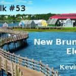 Tax Talk 53: New Brunswick's New Premier, w. Kevin Lacey